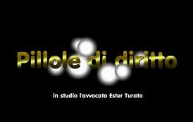 """""""PILLOLE DI DIRITTO """" A CURA DELL' AVVOCATO ESTER TURATO"""